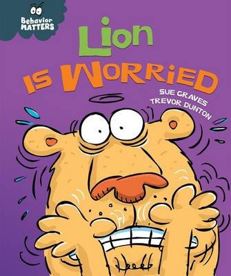 Lion Is Worried (Electronic book text): Sue Graves