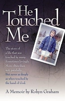He Touched Me (Paperback): Robyn Graham