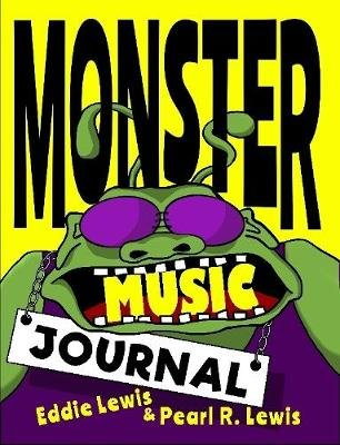 Monster Music Journal (Paperback): Pearl R. Lewis, Eddie Lewis