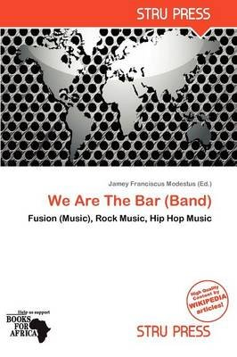 We Are the Bar (Band) (Paperback): Jamey Franciscus Modestus