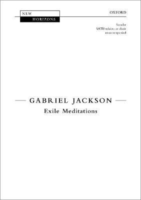 Exile Meditations (Sheet music, Vocal score): Gabriel Jackson