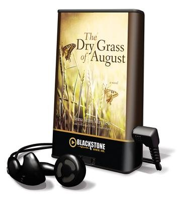 The Dry Grass of August (Pre-recorded MP3 player): Anna Jean Mayhew