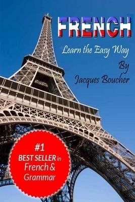 French. Learn the Easy Way (Paperback): Jacques Boucher