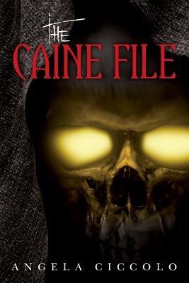 The Caine File (Paperback): Angela Ciccolo