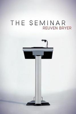 The Seminar (Electronic book text): Reuven Bryer