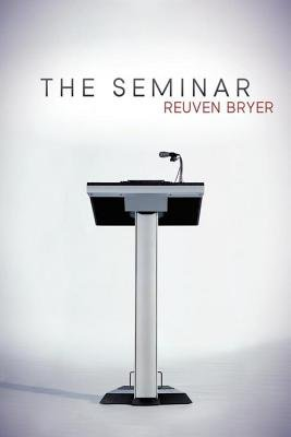 The Seminar (Electronic book text): Reuven Bryer