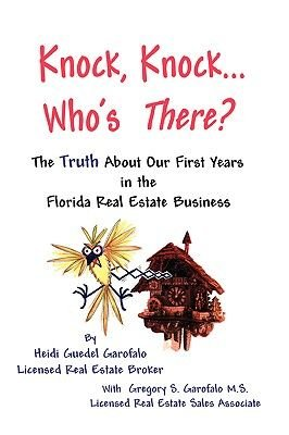 Knock, Knock... Who's There? The Truth About Our First Years in the Florida Real Estate Business (Paperback): Heidi,...