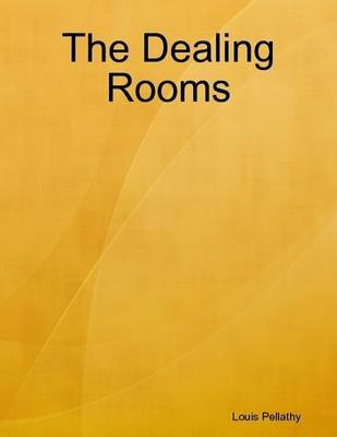 The Dealing Rooms (Electronic book text): Louis Pellathy