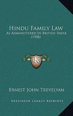Hindu Family Law - As Administered in British India (1908) (Paperback): Ernest John Trevelyan