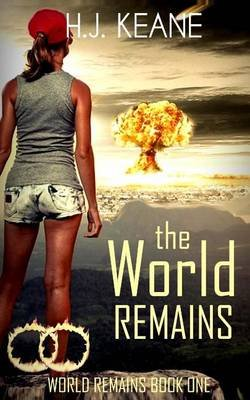 The World Remains (Paperback): H J Keane