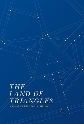 The Land of Triangles (Hardcover): Elizabeth A Gillott