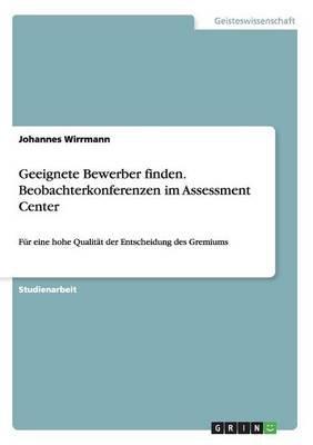 geeignete bewerber finden beobachterkonferenzen im assessment center german paperback johannes wirrmann - Bewerber Finden