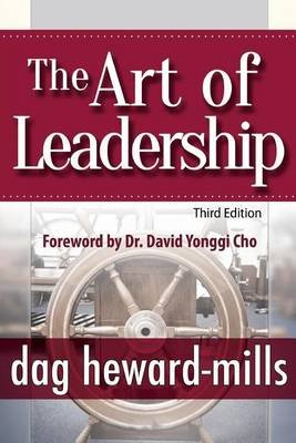 The Art of Leadership - 3rd Edition (Paperback, 3rd): Dag Heward-Mills