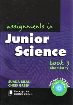 Assignments in Junior Science - Book 3 Chemistry (Paperback): Suada Bilali, Chris Greef