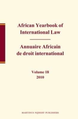 African Yearbook of International Law / Annuaire Africain de Droit International 2010 (Hardcover): Abdulqawi A. Yusuf