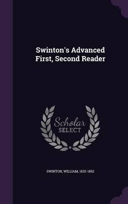 Swinton's Advanced First, Second Reader (Hardcover): William Swinton