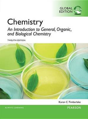 Chemistry: An Introduction to General, Organic, and Biological Chemistry, Global Edition (Electronic book text): Karen C...
