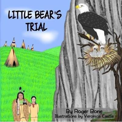 Little Bear's Trial (Paperback): Roger Bone