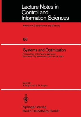 Systems and Optimization - Proceedings of the Twente Workshop Enschede, The Netherlands, April 16-18, 1984 (Paperback): A....