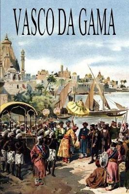 Vasco Da Gama (Paperback): Ernst Georg Ravenstein, Gaspar Correa, Alvaro Velho