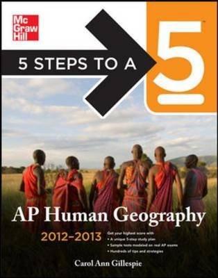 5 Steps to a 5 AP Human Geography 2012-2013 (Paperback, 2012-2013): Carol Ann Gillespie