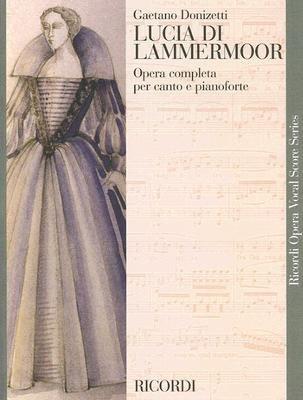 Lucia Di Lammermoor - Opera Completa Per Canto E Pianoforte (Italian, Sheet music):