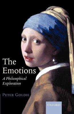The Emotions - A Philosophical Exploration (Paperback, Revised): Peter Goldie
