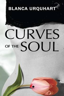Curves of the Soul (Paperback): Blanca Urquhart