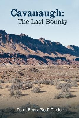 Cavanaugh - The Last Bounty (Paperback): Tom 'Forty Rod' Taylor