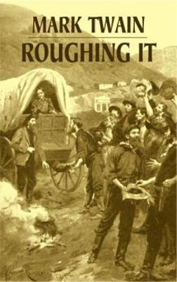 Roughing it (Phony Thrift) (Paperback): Mark Twain