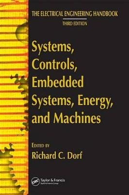 Systems, Controls, Embedded Systems, Energy, and Machines (Electronic book text): Richard C. Dorf