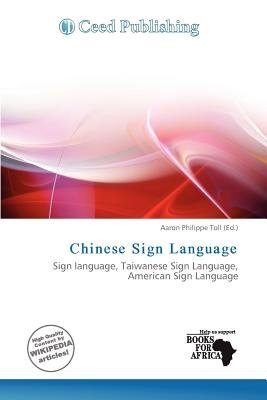 Chinese Sign Language (Paperback): Aaron Philippe Toll