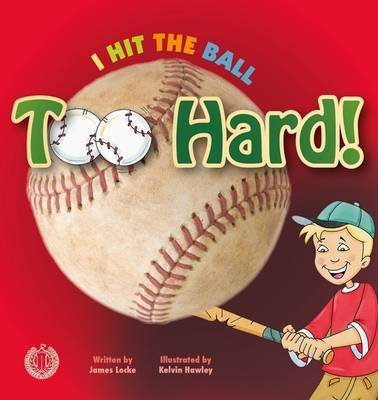 I Hit the Ball Too Hard! (Paperback): James Locke