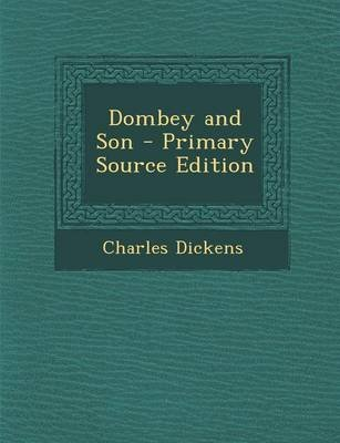 Dombey and Son - Primary Source Edition (Paperback): Charles Dickens