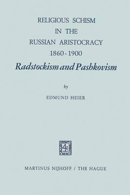 Religious Schism in the Russian Aristocracy 1860-1900 Radstockism and Pashkovism - Radstockism and Pashkovism (Hardcover, 1970...