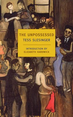 The Unpossessed - A Novel of the Thirties (Paperback, Main): Tess Slesinger