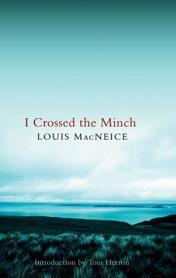 I Crossed the Minch (Paperback, Illustrated Ed): Louis MacNeice