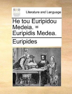 He Tou Euripidou Medeia. = Euripidis Medea. (Latin, Paperback): Euripides