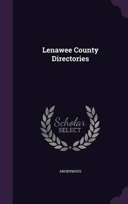 Lenawee County Directories (Hardcover): Anonymous