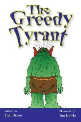 The Greedy Tyrant (Electronic book text): Thal Dixon