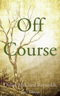 Off Course (Electronic book text): Dallas Mccord Reynolds