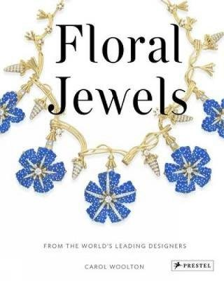 Floral Jewels: From the World's Leading Designers (Hardcover): Carol Woolton