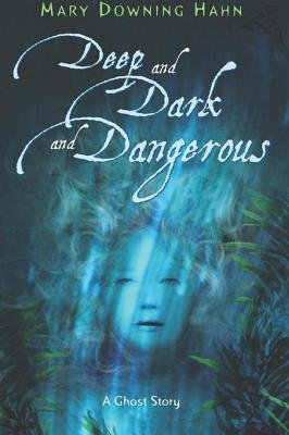 Deep and Dark and Dangerous (Electronic book text): Mary Downing Hahn