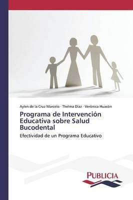 Programa de Intervencion Educativa Sobre Salud Bucodental (Spanish, Paperback): De La Cruz Marcelo Aylen, Diaz Thelma, Huacon...