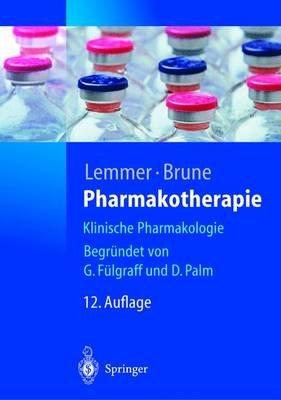Pharmakotherapie - Klinische Pharmakologie (Hardcover, 12th): Bjvrn Lemmer, Kay Brune