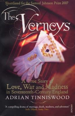 The Verneys - Love, War and Madness in Seventeenth-Century England (Paperback): Adrian Tinniswood