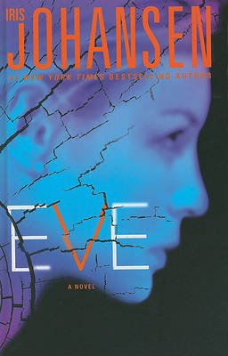 Eve (Large print, Hardcover, large type edition): Iris Johansen