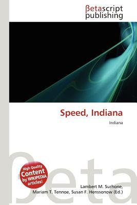 Speed, Indiana (Paperback): Lambert M. Surhone, Mariam T. Tennoe, Susan F. Henssonow