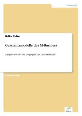 Geschaftsmodelle Des M-Business (German, Paperback): Heiko Ahlke