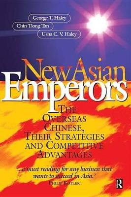 New Asian Emperors (Electronic book text): George Haley, Chin Tiong Tan, Usha C.V. Haley